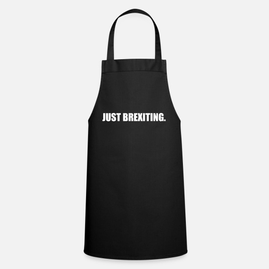 Brexiting Aprons - Just Brexiting UK Brexit - Apron black