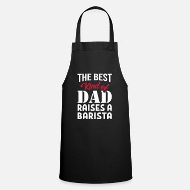 Kind Of Dad A Barista - Apron