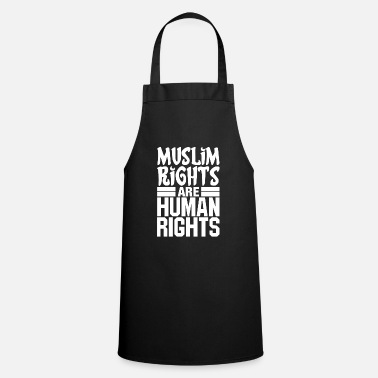 Human Rights Muslim Rights Are Human Rights - Apron