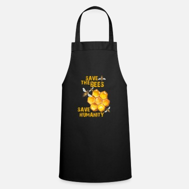 Save save the bees save humanity - Apron