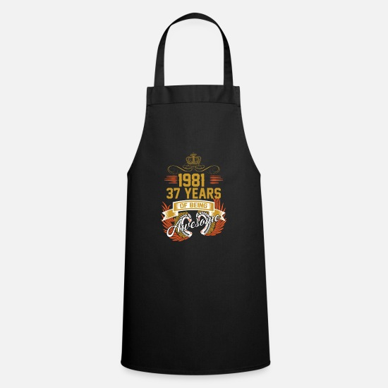 Years Aprons - 1981 37 Years Of Being Awesome - Apron black