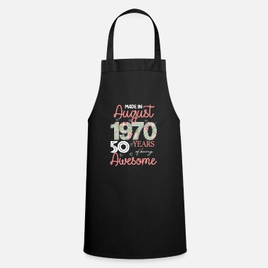 1970 Made In August 1970 50 Years Of Being Awesome - Apron