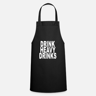 Drinking DRINK HEAVY DRINKS - Apron