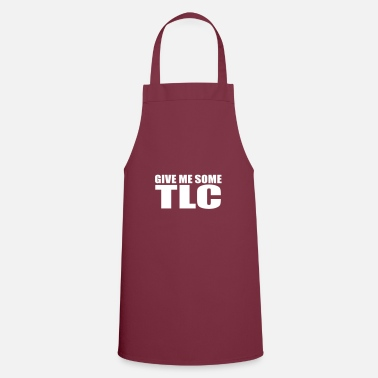 Tlc give me some tlc quote - Apron