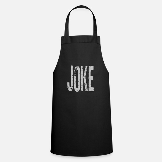 Gift Idea Aprons - Joke joke shirt as a gift idea - Apron black