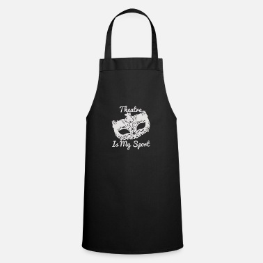 Theater is my sport - Apron