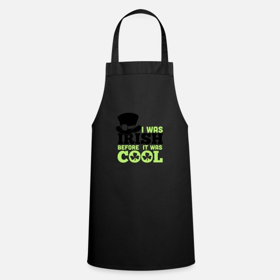 St Patricks Day Aprons - I was irish before it was cool - Apron black