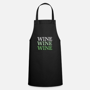 Wine Wine wine wine - Cooking Apron