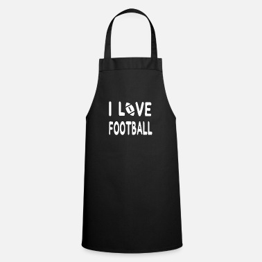 I love Football - Limited Edition. - Apron