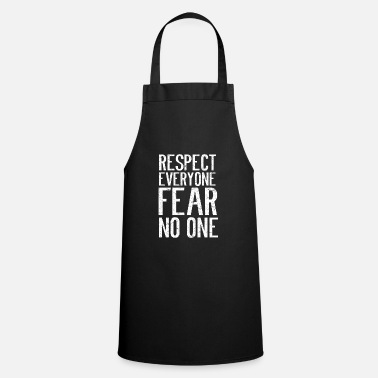 Respeektiert Respect everyone, do not fear anyone - Apron