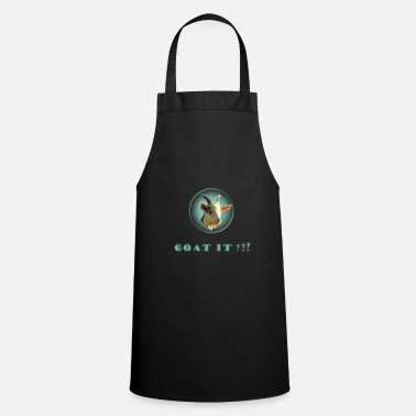 Goat goat it - goat - Cooking Apron