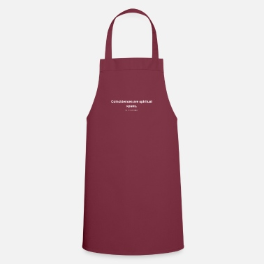 Pun Coincidences are spiritual puns. as a quote - Apron