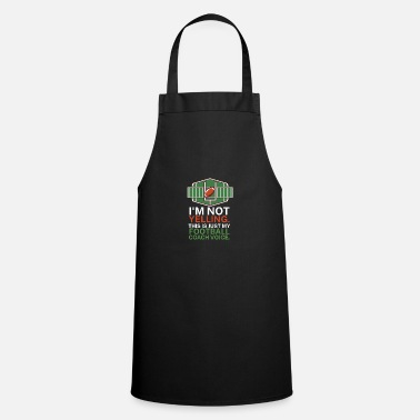 Quarterback I'm not yelling This is my football coach voice - Apron