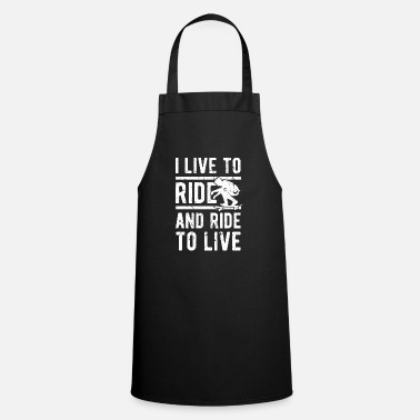Born In Live To Ride Skateboarding Birthday Gift - Cooking Apron
