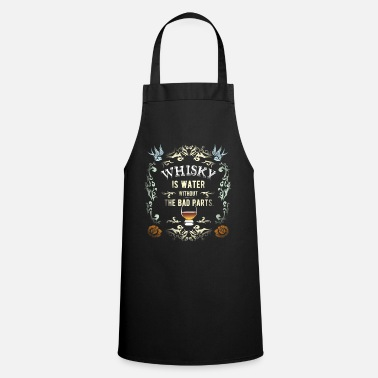 Whisky Whisky T-Shirt Whisky is Water - Apron