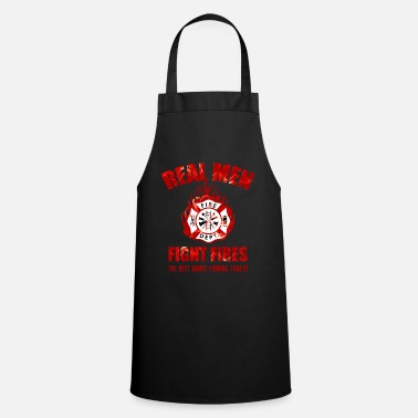 Courage Real men are fire fighters - Apron