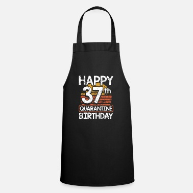Great 37th Birthday Happy 37th Quarantine Birthday - Apron