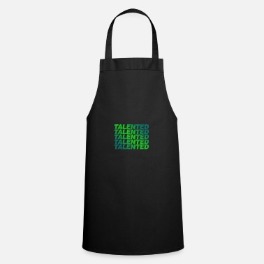 Talent Talented Talented ... - Apron