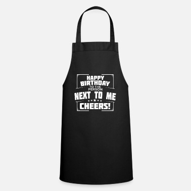 Birthday Greeting Birthday Greeting Happy Birthday Cheers Gift Idea - Apron