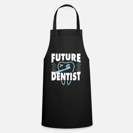 Dentist Aprons - Future Dentist Dentist Dentists - Apron black