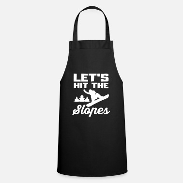 Slope Let's Hit The Slopes Funny Snowboarder Quotes Fan - Apron