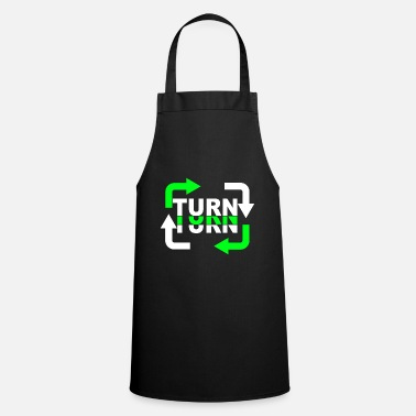 Turn On Turn Turn Turn Arrows - Apron