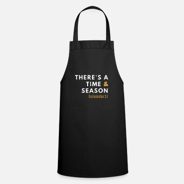 Salt There's a Time & Season Bible Christian Ecc. 3 1 Verse - Cooking Apron