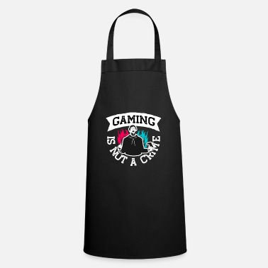 Games Gaming Is Not A Crime Funny Gaming - Apron