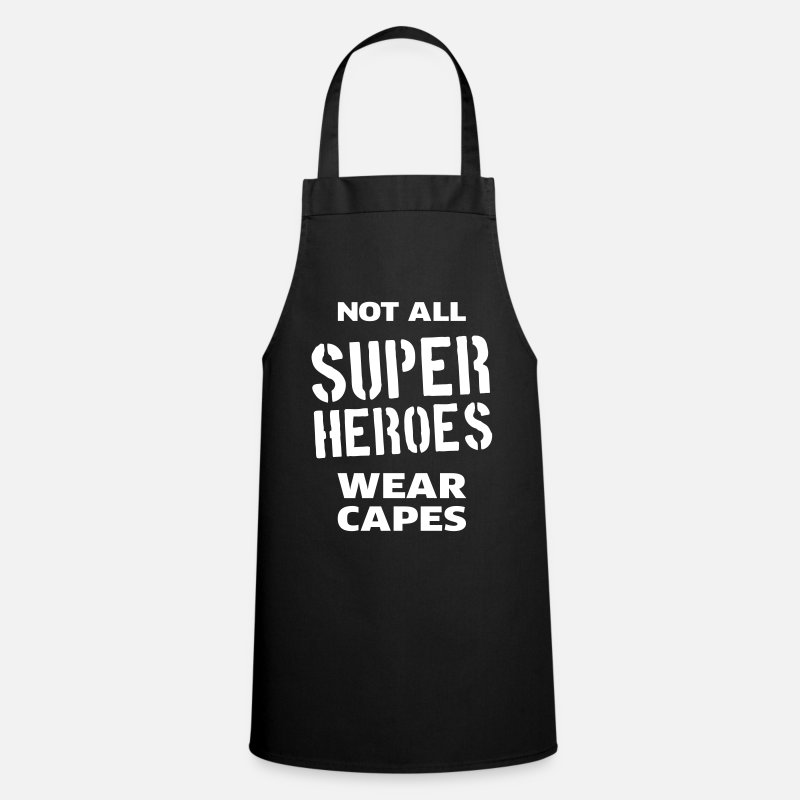 Not All Heroes Wear Capes Aprons - Not All Super Heroes Wear Capes - Apron black