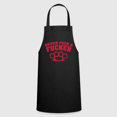 never fuck a fucker schlagring - Cooking Apron