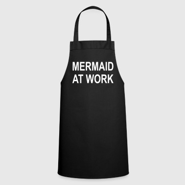 Mermaid på jobb - Mermaid / mann på jobb - Kokkeforkle