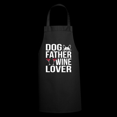 Dog Father Wine Lover - Kochschürze