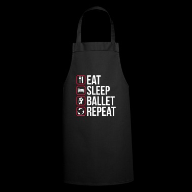 Eat Sleep Ballet Repeat - Cooking Apron