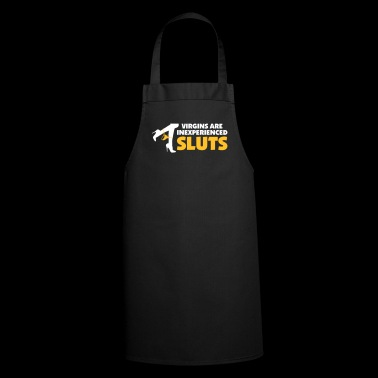A Virgin Is An Inexperienced Sluts - Cooking Apron