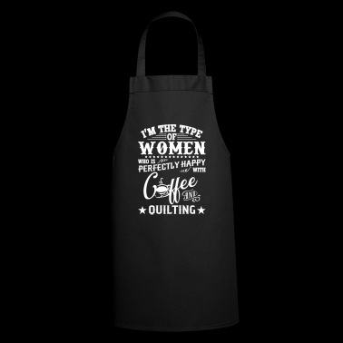 Women who is perfectly happy with coffee - Cooking Apron