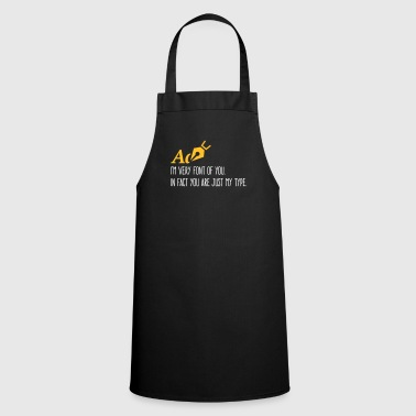 You Are Exactly My Type! - Cooking Apron