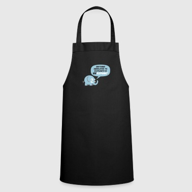 Anything Unrelated To Elephants Is Irrelephant. - Cooking Apron