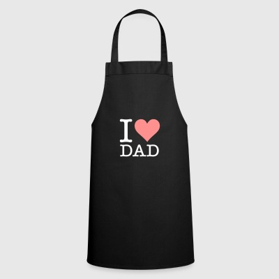 I Love My Dad! - Cooking Apron