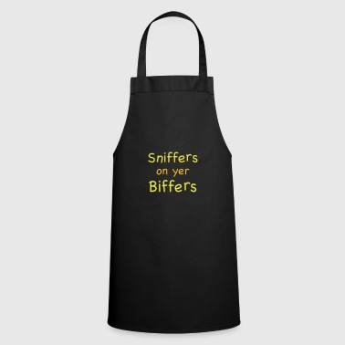 Sniffers on yer biffers - Cooking Apron