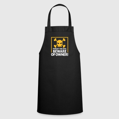 Forget The Dog. Beware Of Owner! - Cooking Apron