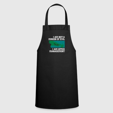 I'm Not A Minion Of Evil. I Am Upper Management! - Cooking Apron