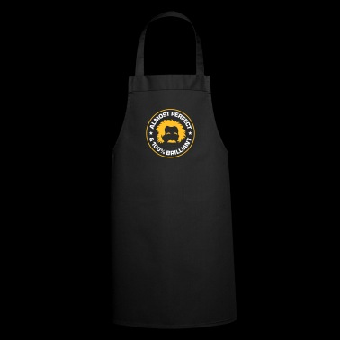 Almost Perfect And 100% Brilliant - Cooking Apron