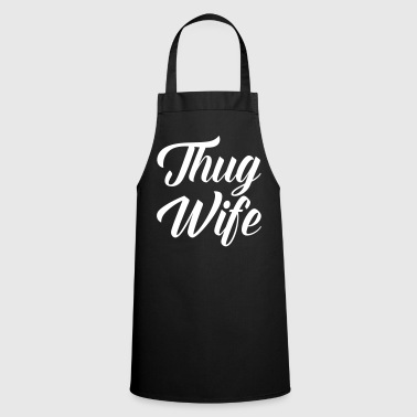 Thug Wife Funny Quote - Cooking Apron