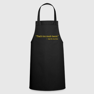 That's too much bacon Hoodies & Sweatshirts - Cooking Apron