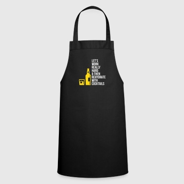 Let Us Work Hard And Drink Cocktails - Cooking Apron