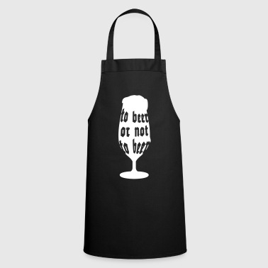 to beer or not to beer - Cooking Apron