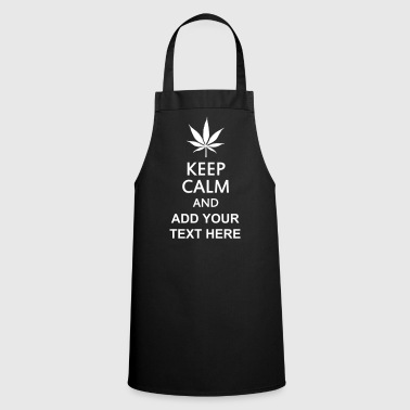 keep calm and ... cannabis leaf - Cooking Apron