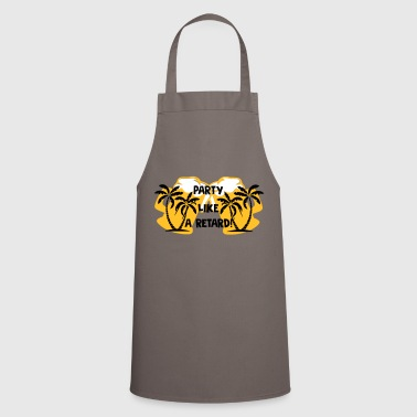 Party like a retard - Cooking Apron