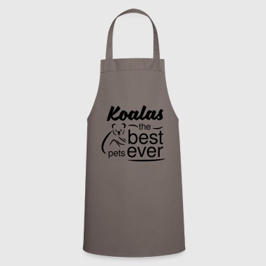 Koalas are the best pets ever - Cooking Apron