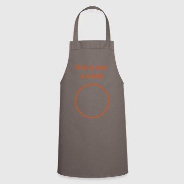 this is not a circle - Cooking Apron